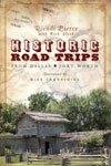 Historic Road Trips by Wendi Pierce and Rick Steed